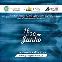 II Congresso Brasileiro de Pre, Pro e Simb�oticos (PreProSim), VI Congresso Brasileiro de Nutri��o Integrada (CBNI), Ganep�o 2015 e Projeto Acerto