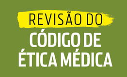 Revis�o do C�digo de �tica M�dica